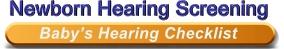 Newborn Hearing Screening - Baby's Hearing Checklist