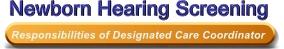 Newborn Hearing Screening - Responsibilities of Designated Care Coordinator