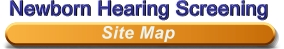 Newborn Hearing Screening - Site Map