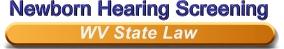 Newborn Hearing Screening - WV State Law